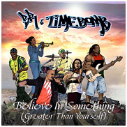 BR & Timebomb: Believe in Something (Greater Than Yourself)